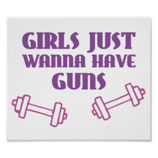 Girls Just Wanna Have Guns Posters
