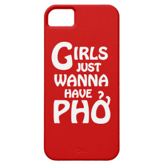 Girls Just Wanna Have Phở iPhone 5 Case