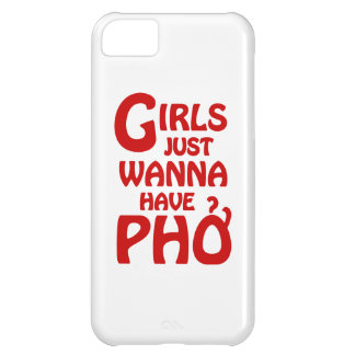 Girls Just Wanna Have Phở iPhone 5C Case