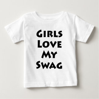 Girls Love My Swag Baby T-Shirt