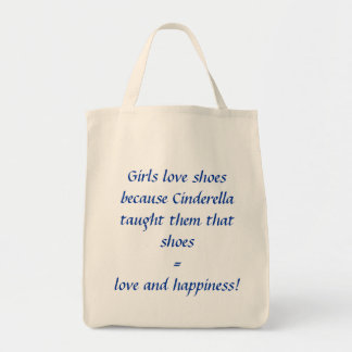 Girls love shoes because Cinderella taught them... Tote Bag