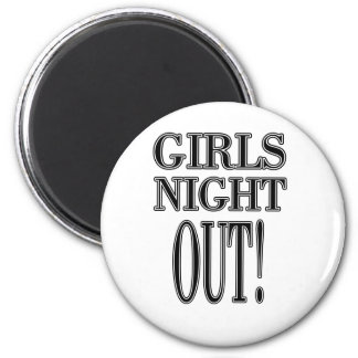 Girls Night Out  T-shirts and gifts 6 Cm Round Magnet