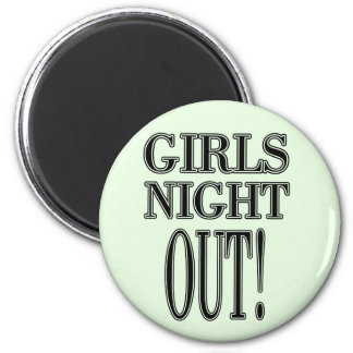Girls Night Out  T-shirts and gifts Magnet