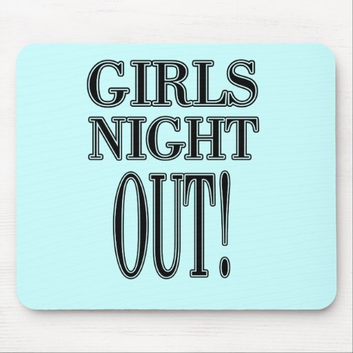 Girls Night Out  T-shirts and gifts Mousepad