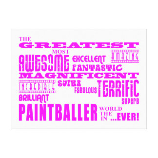 Girls Paintballers : Pink Greatest Paintballer Canvas Print