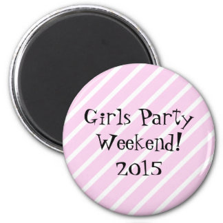Girls Party Weekend 6 Cm Round Magnet