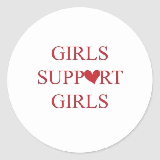 Girls Support Girls Classic Round Sticker