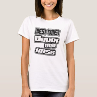 girls West Coast DRUM n BASS DnB t-shirt