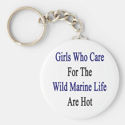 Girls Who Care For The Wild Marine Life Are Hot Key Chains