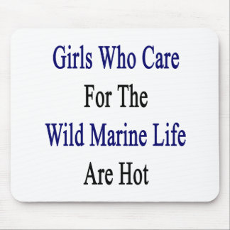 Girls Who Care For The Wild Marine Life Are Hot Mouse Pad
