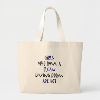 Girls Who Have A Clean Living Room Are Hot Tote Bag