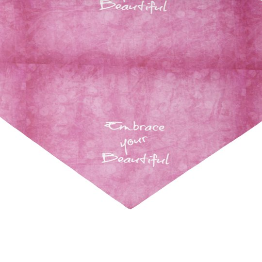 Girly Embrace Your Beautiful Quote Pink Tissue Paper