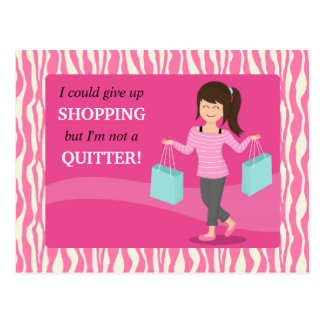 Girly Funny Shopping Quote Not a Quitter Post Card