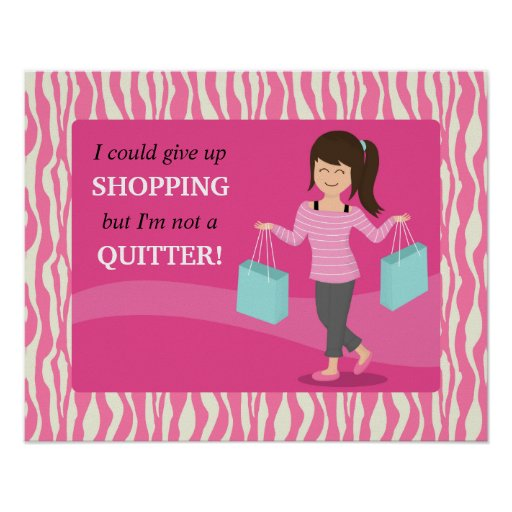 Girly Funny Shopping Quote Not a Quitter Poster