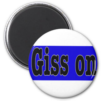 GISS ON MAGNETS