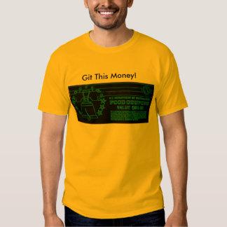 Git This Money! Shirt