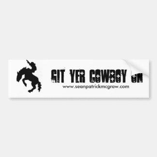 Git Yer Cowboy On Bumper Sticker