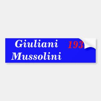 Giuliani Mussolini 1933 Bumper Sticker