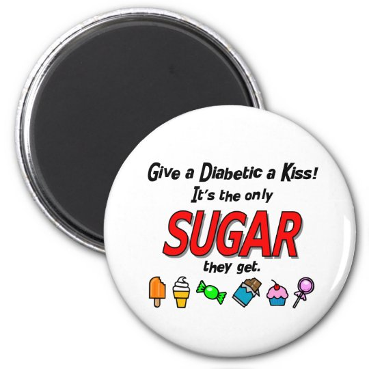 Give a Diabetic a Kiss 6 Cm Round Magnet