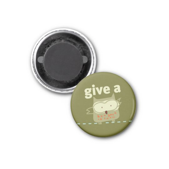 Give a Hoot 3 Cm Round Magnet