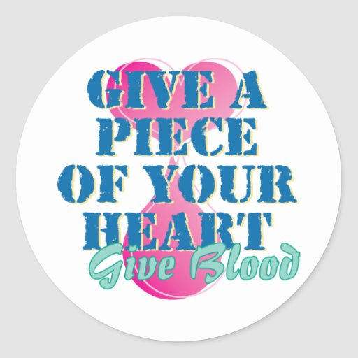 Give a piece of your heart - Give blood Round Sticker