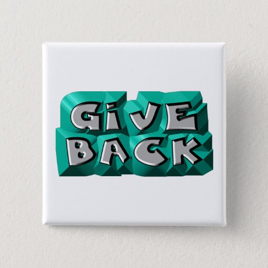 Give Back 15 Cm Square Badge