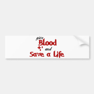 give Blood and Save a Life Bumper Sticker