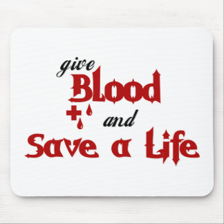 give Blood and Save a Life Mouse Pad