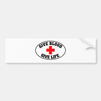 Give blood, give life bumper sticker