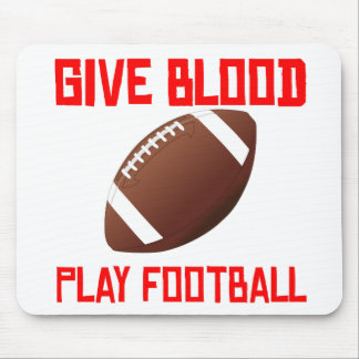 Give Blood Play Football Mouse Pads