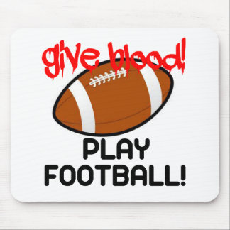 Give Blood, Play Football Mouse Pad