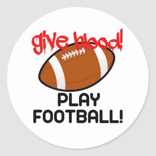 Give Blood, Play Football Round Sticker