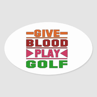 Give Blood Play Golf. Oval Sticker