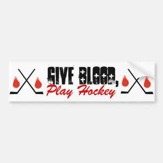 Give Blood, Play Hockey Bumper Sticker
