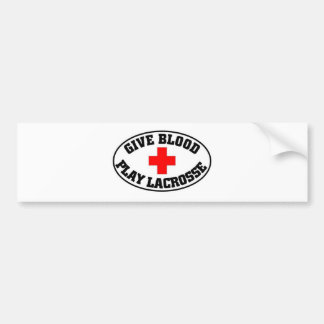 Give blood play Lacrosse Bumper Sticker