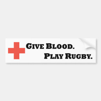 Give Blood. Play Rugby Bumper Sticker