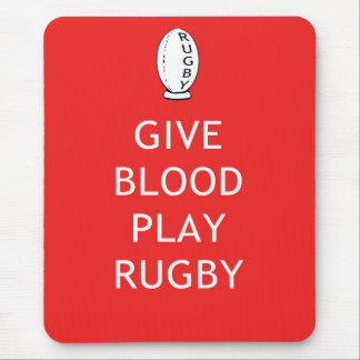Give Blood Play Rugby Mouse Pad