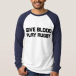 Give Blood,Play Rugby T-Shirt