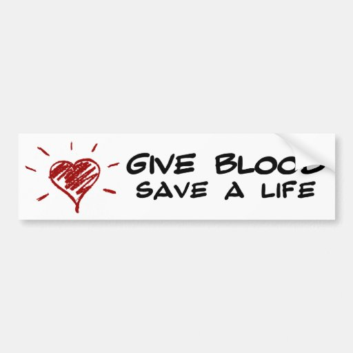 Give Blood Save A Life Bumper Stickers