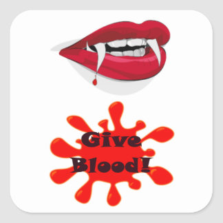 Give Blood - To A Vampire Square Sticker