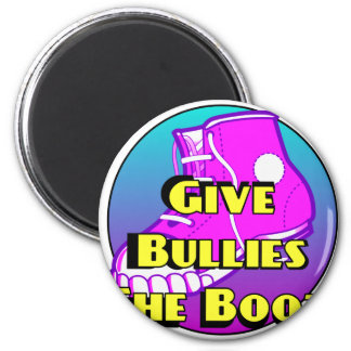 Give Bullies The Boot Official Product 6 Cm Round Magnet