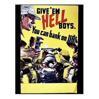 Give Em Hell Boys You Can Bank On Us Postcard