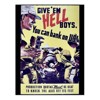 Give 'Em Hell Boys, You Can Bank On Us! Postcard