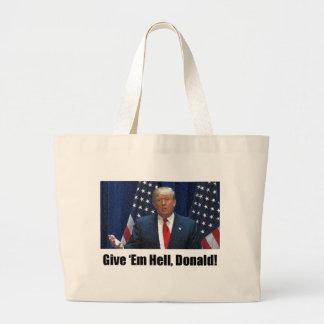 Give 'Em Hell, Donald! Jumbo Tote Bag