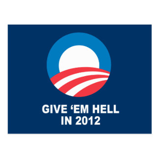 GIVE 'EM HELL IN 2012 POST CARD