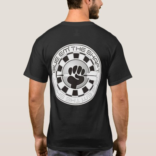 Give Em' The Shaft Darts Team T-Shirt