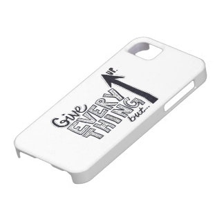 Give Everything But Up Barely There iPhone 5 Case