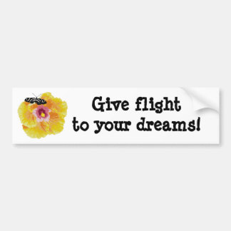 Give flight to your dreams! Bumper Sticker