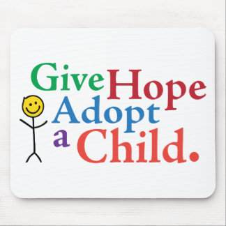 Give Hope Adopt a Child. Mouse Pad
