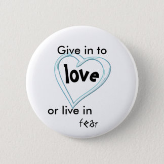 Give in to love 6 cm round badge